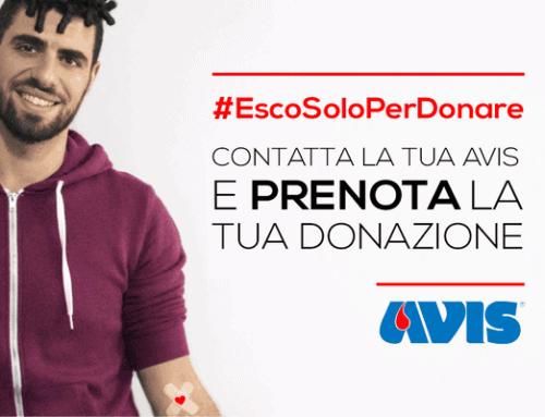 #EscoSoloPerDonare: la campagna di AVIS per invitare al dono in questi giorni